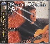 パコ・ヌーラ/アイレ~スペインの風~ スパニッシュ・ギター