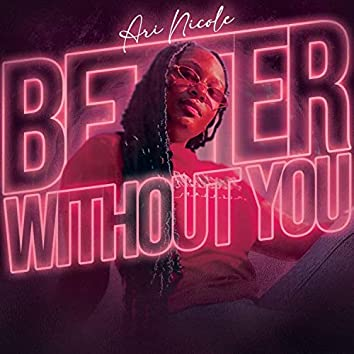 Better Without You
