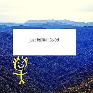 Just Feelin' Good