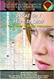 What Do I Have To Lose?: A Teen's Guide To Weight Management (Science of Health Youth and Well Being) - Elizabeth Bauchner