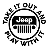 Take it out and play with it-Jeep 5' Decal {WHITE}- Funny Jeep Decal, Wrangler, Rubicon, Sahara, Liberty, Commander, Willys, Patriot, Off Road, Jeep Accessories, Jeep window sticker, jeep girl