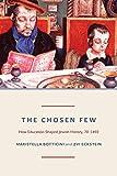 The Chosen Few: How Education Shaped Jewish History, 70-1492 (The Princeton Economic Histo...
