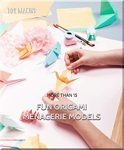 More Than 15 Fun Origami Menagerie Models (English Edition)