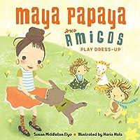 Maya Papaya and Her Amigos Play Dress-Up