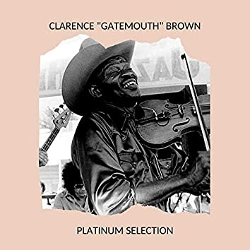 "Clarence ""Gatemouth"" Brown - Platinum Selection"