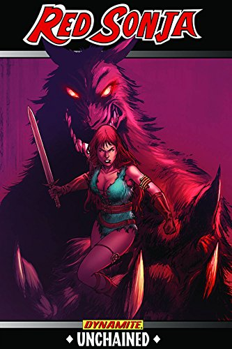 Red Sonja: Unchained, Volume One: 01