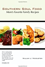 Southern Soul Food: Mom's Favorite Family Recipes