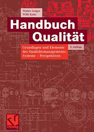 Handbuch Qualität: Grundlagen und Elemente des Qualitätsmanagements: Systeme - Perspektiven