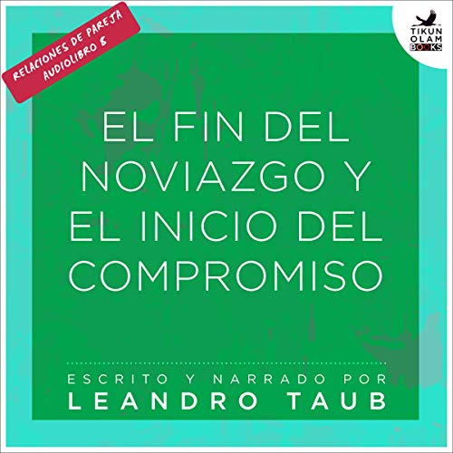 El fin del noviazgo y el inicio del compromiso [The End of the Courtship and the Beginning of the Engagement] audiobook cover art