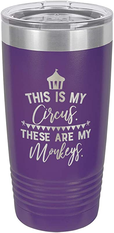 THIS IS MY CIRCUS THESE ARE MY MONKEYS Purple 20 Oz Drink Tumbler With Straw Engraved Stainless Steel Travel Mug Funny Quote Gift Idea OnlyGifts Com