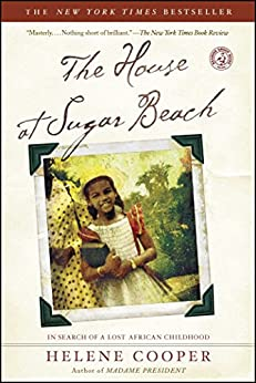 The House at Sugar Beach: In Search of a Lost African Childhood by [Helene Cooper]