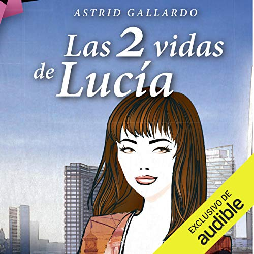 Las 2 vidas de Lucía audiobook cover art