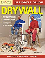 Ultimate Guide Drywall (Creative Homeowner Ultimate Guide To. . .)