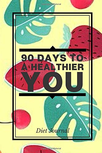 90 Days to a Healthier You Diet Journal: Compact All in One Organizer, Book, Tracker Guide Notebook