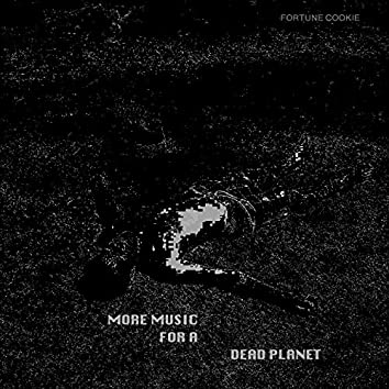 More Music For A Dead Planet
