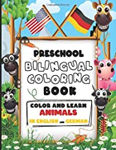 Preschool Bilingual Coloring Book: Color And Learn Animals In English And German