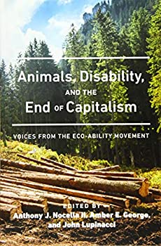 Animals, Disability, and the End of Capitalism: Voices from the Eco-Ability Movement 1433135159 Book Cover