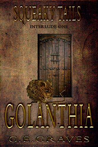 Squeaky Tails Crusaders of Golanthia: Interlude One Webs of Discovery (English Edition)