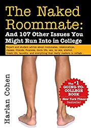 The Naked Roommate: And 107 Other Issues You Might Run Into in College - Best College Guides 2019