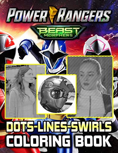 Power Rangers Beast Morphers Dots Lines Swirls Coloring Book: Power Rangers Beast Morphers Stunning Color Puzzle Activity Books For Adult And Kid True Gifts For Family