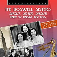 Shout, Sister, Shout! Their 52 Finest (2CD) by BOSWELL SISTERS