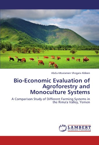 Bio-Economic Evaluation of Agroforestry and Monoculture Systems