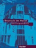 Deutsch im Hotel, neue Rechtschreibung, Tl.2, Korrespondenz - Paola Barberis Italiano