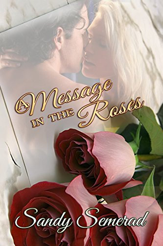 Book: A Message in the Roses by Sandy Semerad