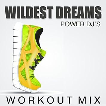 Wildest Dreams (Workout Mix)