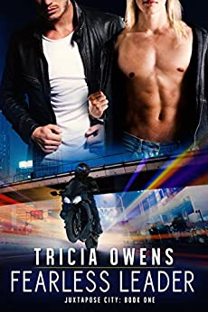 Fearless Leader (Juxtapose City 1) by [Tricia Owens]