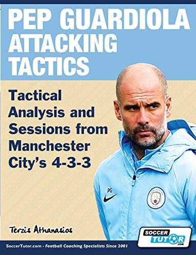 Pep Guardiola Attacking Tactics - Tactical Analysis and Sessions from Manchester City's 4-3-3