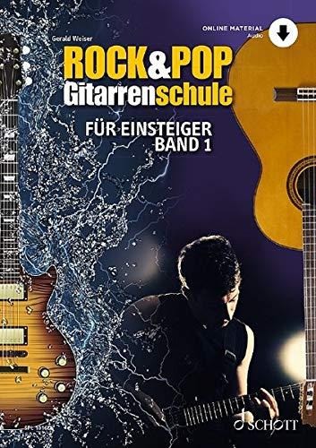 Rock & Pop Gitarrenschule: für Einsteiger - mit Akkordtabelle. Band 1. Gitarre. Ausgabe mit Online-Audiodatei. (Schott Pro Line)