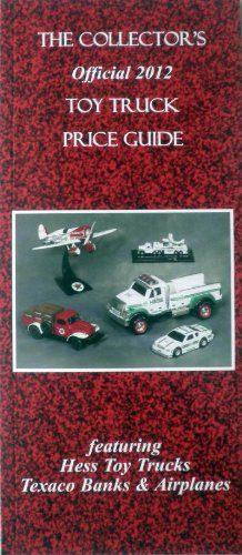 The Collector's Offical 2012 Toy Truck Price Guide by Duane P. Smith (2012-05-03)