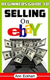 Beginner's Guide To Selling On Ebay (2020): A Step-By-Step Guide To Start Making Money Reselling Online (Beginner's Guide To Ebay Book 1)