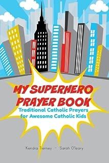 My Superhero Prayer Book: Traditional Catholic Prayers for Awesome Catholic Kids