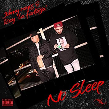 No Sleep (feat. Johnny Rayos)