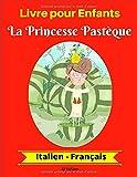 Livre pour Enfants : La Princesse Pastèque (Italien-Français)