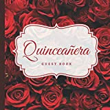 Quinceanera Guest Book: Quinceanera Gifts, Dresses, Decorations in Classic Romantic Red Roses Theme | 15th Birthday Decorations and Guest Book for Girls | Paperback Guest Book (Premium Cream Paper)