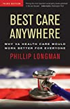 Image of Best Care Anywhere: Why VA Health Care Is Better Than Yours (Bk Currents Book)