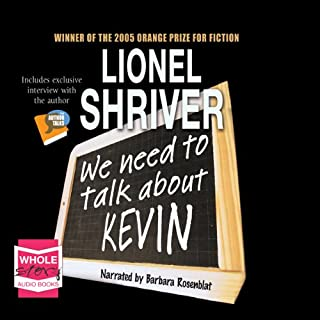 We Need to Talk About Kevin                   By:                                                                                                                                 Lionel Shriver                               Narrated by:                                                                                                                                 Barbara Rosenblatt                      Length: 18 hrs and 15 mins     245 ratings     Overall 4.2