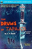 Drums of Tapajos, The, Illustrated Edition (Lost World-Lost Race Classics)