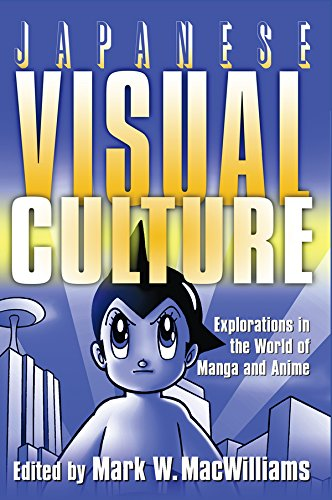 Japanese Visual Culture: Explorations in the World of Manga and Anime (East Gate Book) (English Edition)