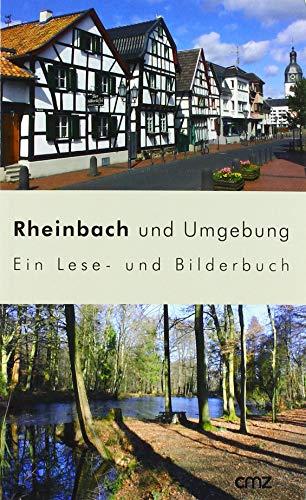 Rheinbach und Umgebung: Ein Lese- und Bilderbuch