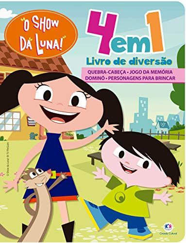 O Show da Luna - 4 em 1 - Livro de diversão