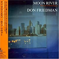Moon River by Don Friedman (2007-01-24)