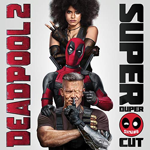 Deadpool 2 (Original Motion Picture Soundtrack) [Deluxe - Super Duper Cut] [Explicit]