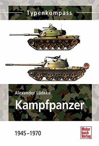 Kampfpanzer: 1945 - 1970 (Typenkompass)