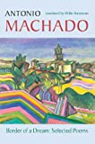 Border of a Dream: Selected Poems of Antonio Machado