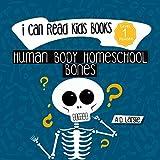 Human Body Homeschool: Bones: I Can Read Books Level 1 (I Can Read Kids Books Book 2)