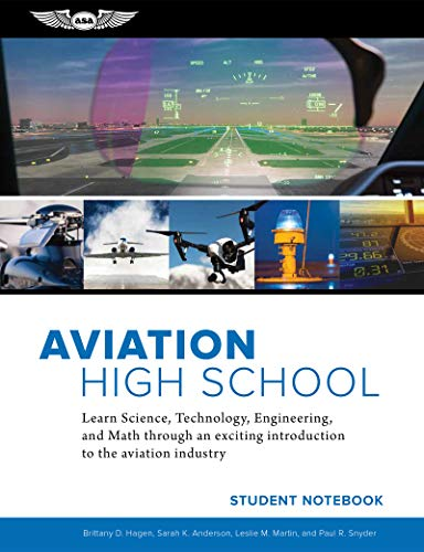 Aviation High School Student Notebook: Learn Science, Technology, Engineering and Math through an Exciting Introduction to the Aviation Industry (English Edition)